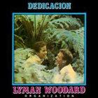 LYMAN WOODARD Lyman Woodard Organization : Dedicacion album cover