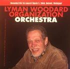LYMAN WOODARD Lyman Woodard Organization Orchestra album cover