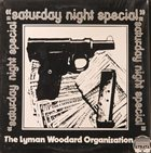 LYMAN WOODARD The Lyman Woodard Organization : Saturday Night Special album cover