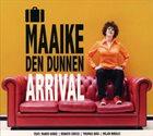 MAAIKE DEN DUNNEN Arrival album cover