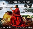 MACIEJ MALEŃCZUK Cantigas De Santa Maria album cover