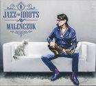 MACIEJ MALEŃCZUK Jazz For Idiots album cover