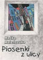 MACIEJ MALEŃCZUK Piosenki Z Ulicy album cover