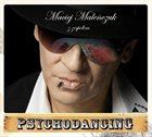 MACIEJ MALEŃCZUK Psychodancing album cover