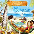 MAD PROFESSOR A Caribbean Taste Of Technology album cover