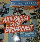MAD PROFESSOR Anti-Racist Dub Broadcast album cover