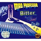 MAD PROFESSOR Bitter Sweet Dub (Dub You Crazy With Love) (Part.3) album cover