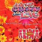 MAD PROFESSOR Mad Professor And The Mad Men Band ‎: Dub You Crazy With Love (Part 2) album cover