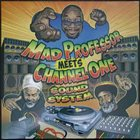 MAD PROFESSOR Mad Professor Meets Channel One Sound System album cover