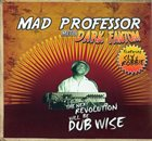 MAD PROFESSOR Mad Professor Meets Dark Fantom Featuring Sly & Robbie : The Next Revolution Will Be Dub Wise album cover