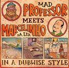 MAD PROFESSOR Mad Professor Meets Marcelinho Da Lua : In A Dubwise Style album cover