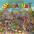 MAD PROFESSOR Samba Dub Experience album cover