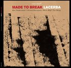 MADE TO BREAK Lacerba album cover