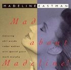 MADELINE EASTMAN Mad About Madeline album cover