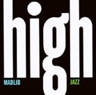 MADLIB Medicine Show No. 7: High Jazz album cover