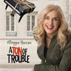 MAGGIE HERRON A Ton of Trouble album cover
