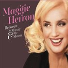 MAGGIE HERRON Between The Music & The Moon album cover