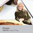 MAGGIE HERRON Good Thing album cover