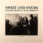 MAGGIE NICOLS Maggie Nicols & Julie Tippetts ‎: Sweet And S'ours album cover