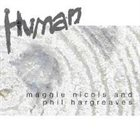 MAGGIE NICOLS Maggie Nicols, Phil Hargreaves : Human album cover