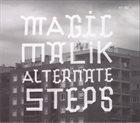 MAGIC MALIK Alternate Steps album cover