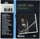 MAGIC SAM All Your Love album cover