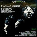 MAHALIA JACKSON I Believe album cover