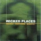 MAHIEU - VANTOMME QUARTET Wicked Places album cover