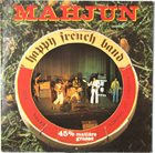 MAHJUN / MAAJUN Happy French Band album cover
