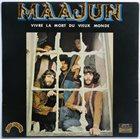 MAHJUN / MAAJUN Maajun : Vivre La Mort Du Vieux Monde album cover