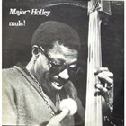 MAJOR HOLLEY mule! album cover