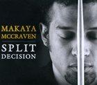MAKAYA MCCRAVEN Split Decision album cover