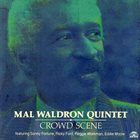 MAL WALDRON Mal Waldron Quintet : Crowd Scene album cover