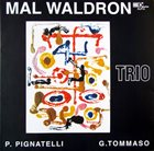 MAL WALDRON Mal Waldron Trio album cover
