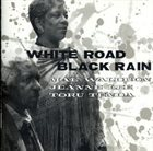 MAL WALDRON Mal Waldron&Jeanne Lee : White Road Black Rain (aka Maturity 4 / White Road Black Rain) album cover