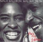 MALA WALDRON Mala & Mal Waldron : He's My Father album cover