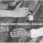 MALACHI FAVORS MAGHOSTUT 2 x 4 (with Tatsu Aoki) album cover