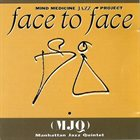 MANHATTAN JAZZ QUINTET / ORCHESTRA Face to Face album cover