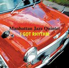 MANHATTAN JAZZ QUINTET / ORCHESTRA I Got Rhythm album cover
