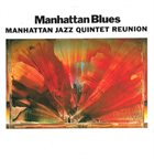 MANHATTAN JAZZ QUINTET / ORCHESTRA Manhattan Blues album cover