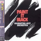 MANHATTAN JAZZ QUINTET / ORCHESTRA Manhattan Jazz Orchestra : Paint It Black album cover