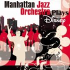 MANHATTAN JAZZ QUINTET / ORCHESTRA Manhattan Jazz Orchestra Plays Disney album cover