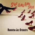 MANHATTAN JAZZ QUINTET / ORCHESTRA Manhattan Jazz Orchestra : Sing Sing Sing 2010 -Tribute To Benny Goodman album cover