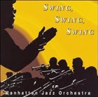 MANHATTAN JAZZ QUINTET / ORCHESTRA Manhattan Jazz Orchestra : Swing, Swing, Swing album cover