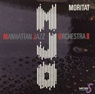 MANHATTAN JAZZ QUINTET / ORCHESTRA Manhattan Jazz Orchestra : Moritat album cover