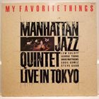 MANHATTAN JAZZ QUINTET / ORCHESTRA My Favorite Things - Live In Tokyo album cover