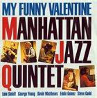 MANHATTAN JAZZ QUINTET / ORCHESTRA My Funny Valentine album cover