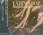 MANHATTAN JAZZ QUINTET / ORCHESTRA Latino-Bop album cover