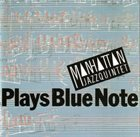 MANHATTAN JAZZ QUINTET / ORCHESTRA Plays Blue Note album cover