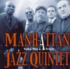 MANHATTAN JAZZ QUINTET / ORCHESTRA Take The A Train album cover
